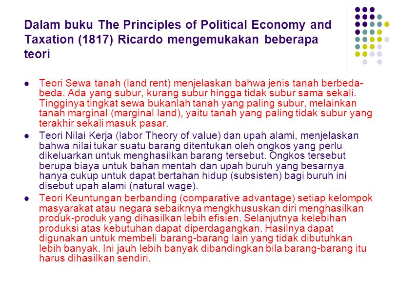 Dalam buku The Principles of Political Economy and Taxation (1817) Ricardo mengemukakan beberapa teori