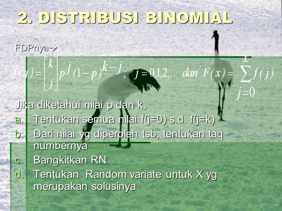 2. DISTRIBUSI BINOMIAL Jika diketahui nilai p dan k,
