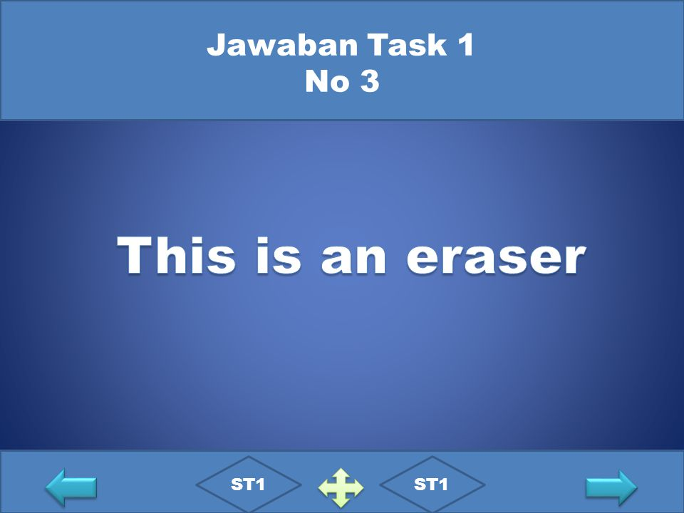 Jawaban Task 1 No 3 This is an eraser ST1 ST1