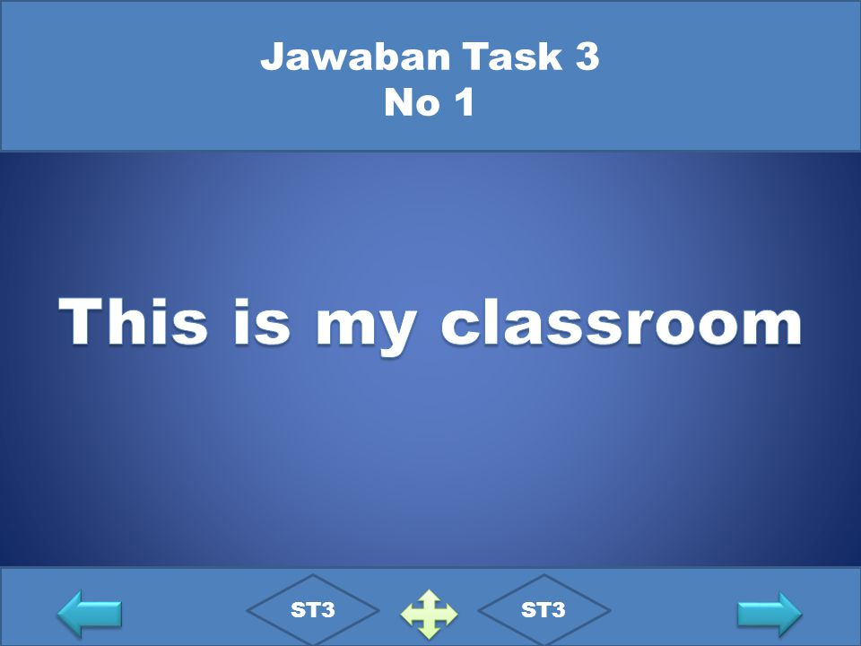 Jawaban Task 3 No 1 This is my classroom ST3 ST3