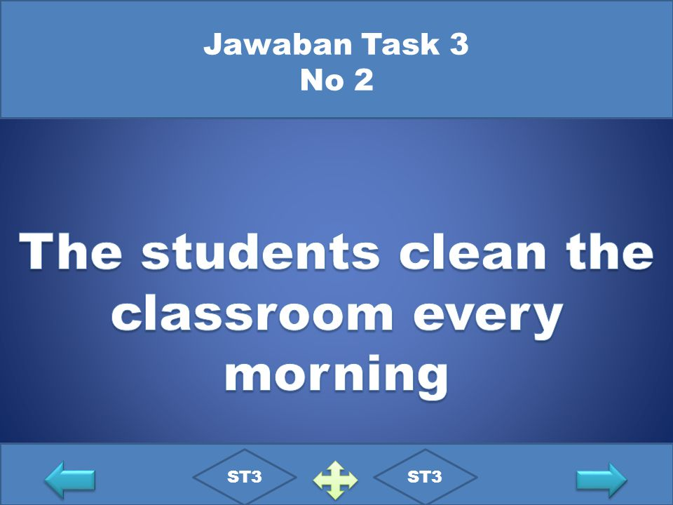 The students clean the classroom every morning
