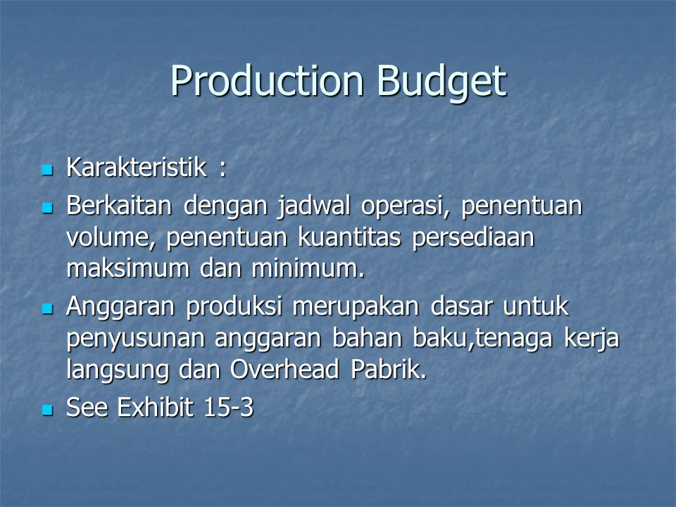 Production Budget Karakteristik :