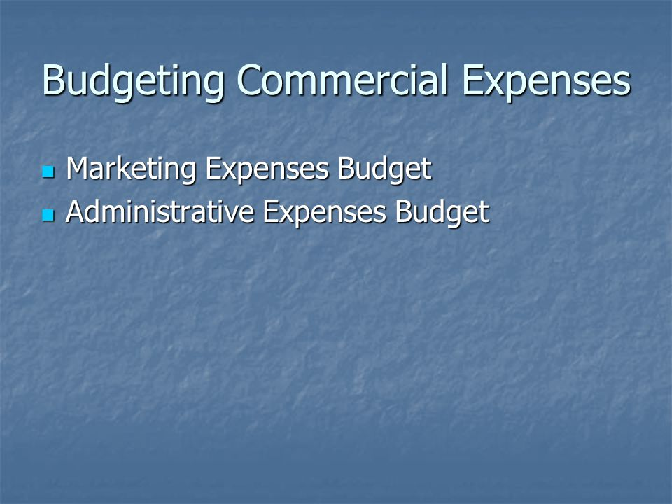 Budgeting Commercial Expenses
