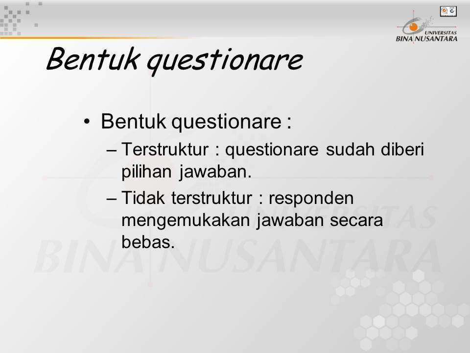 Bentuk questionare Bentuk questionare :