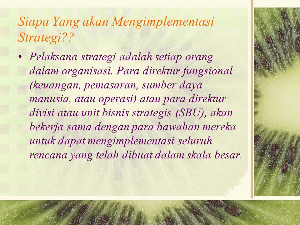 Siapa Yang akan Mengimplementasi Strategi