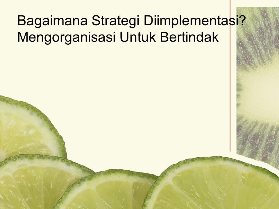 Bagaimana Strategi Diimplementasi Mengorganisasi Untuk Bertindak