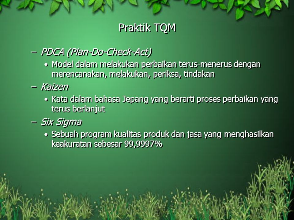 Praktik TQM PDCA (Plan-Do-Check-Act) Kaizen Six Sigma