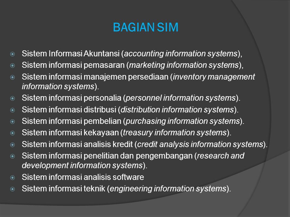 BAGIAN SIM Sistem Informasi Akuntansi (accounting information systems), Sistem informasi pemasaran (marketing information systems),