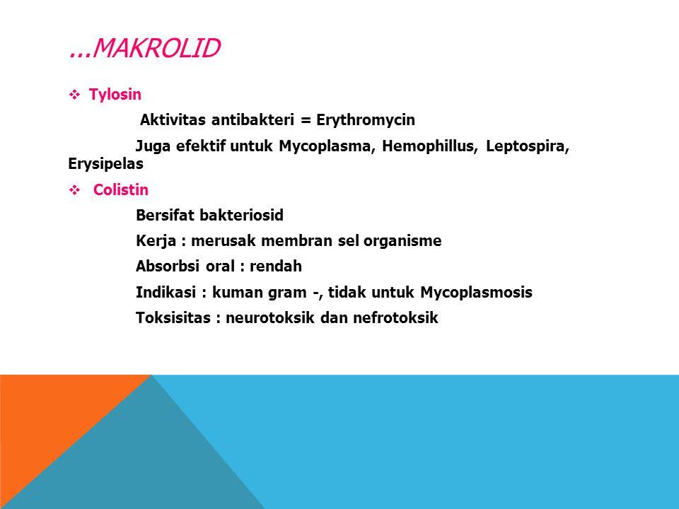 ...MAKROLID Tylosin Aktivitas antibakteri = Erythromycin