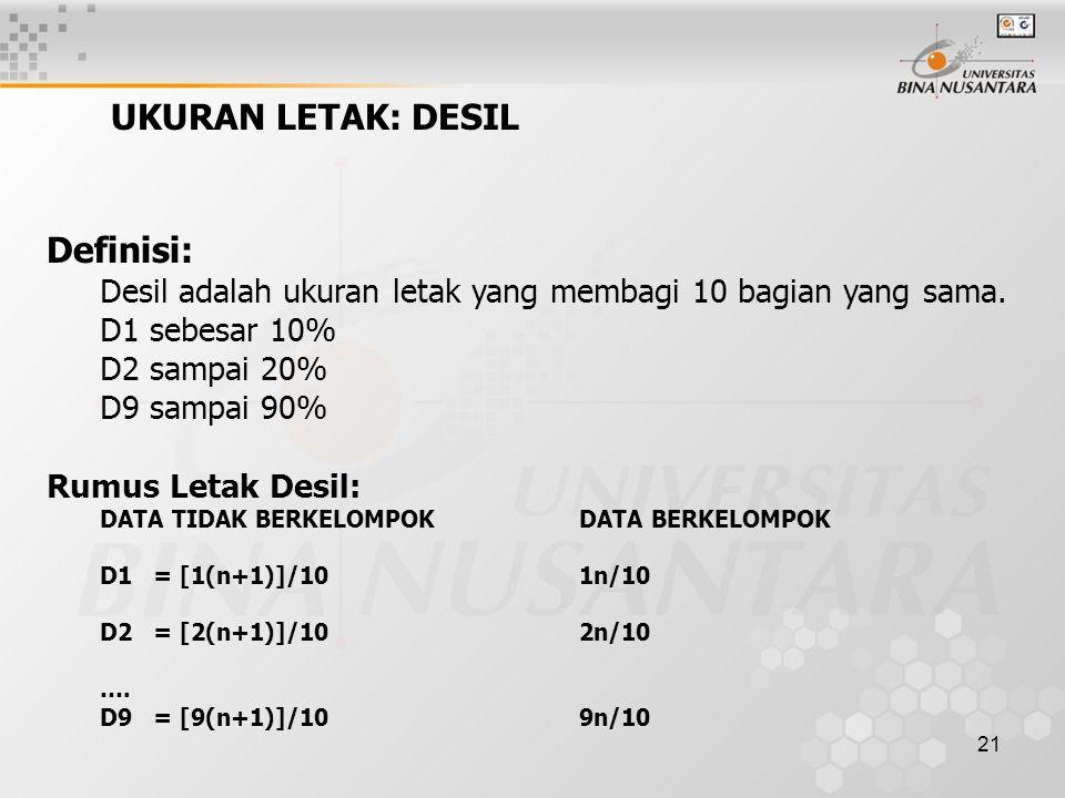 UKURAN LETAK: DESIL Definisi: D1 sebesar 10% D2 sampai 20%