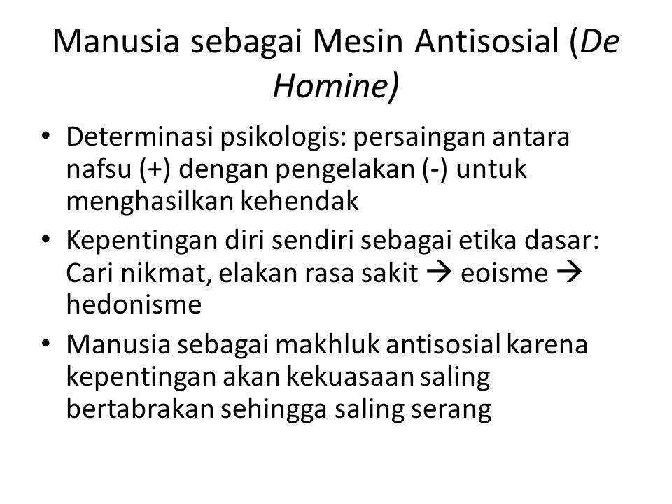 Manusia sebagai Mesin Antisosial (De Homine)