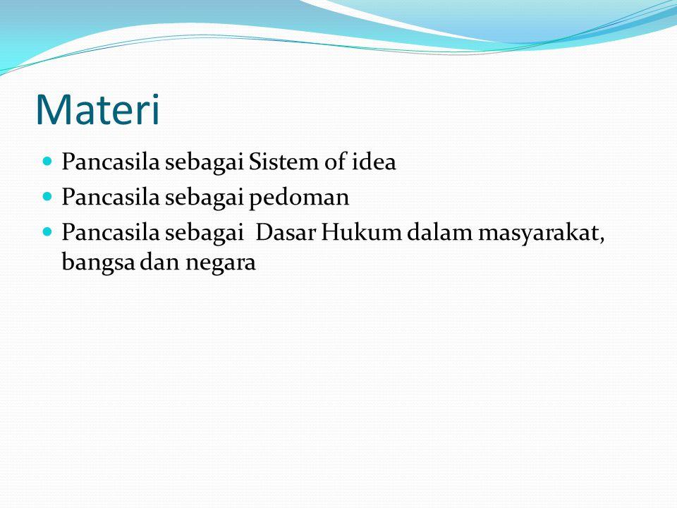 Materi Pancasila sebagai Sistem of idea Pancasila sebagai pedoman