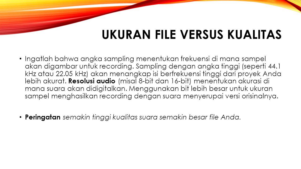 Ukuran File Versus Kualitas