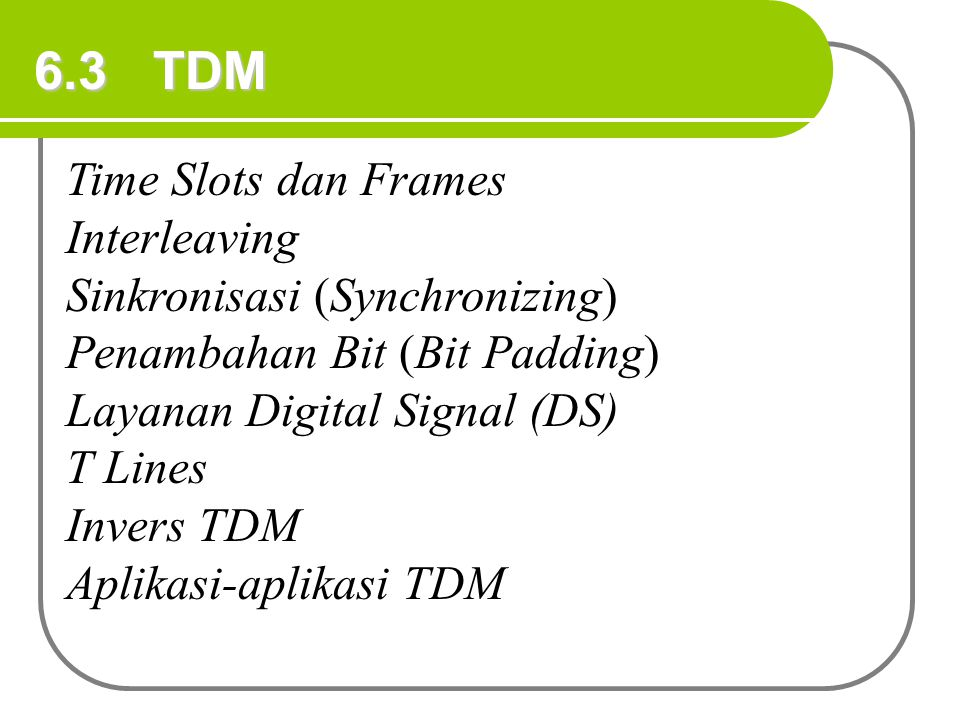 6.3 TDM Time Slots dan Frames Interleaving