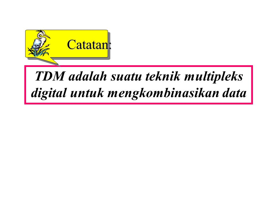 TDM adalah suatu teknik multipleks digital untuk mengkombinasikan data