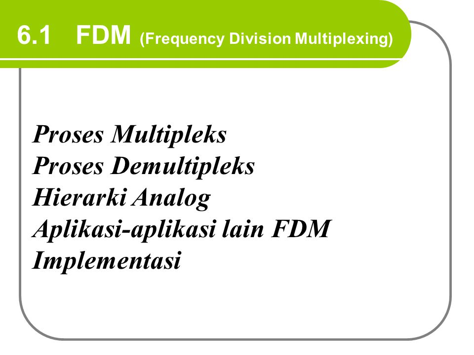 6.1 FDM (Frequency Division Multiplexing)