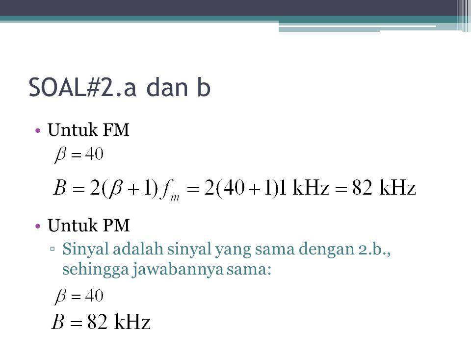 SOAL#2.a dan b Untuk FM Untuk PM