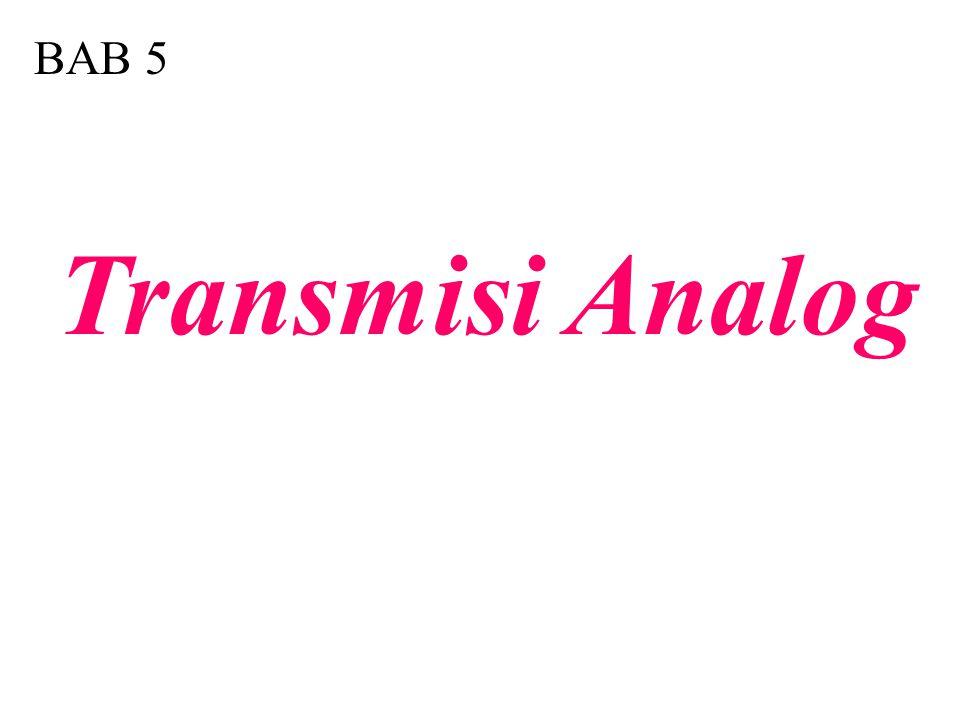 BAB 5 Transmisi Analog