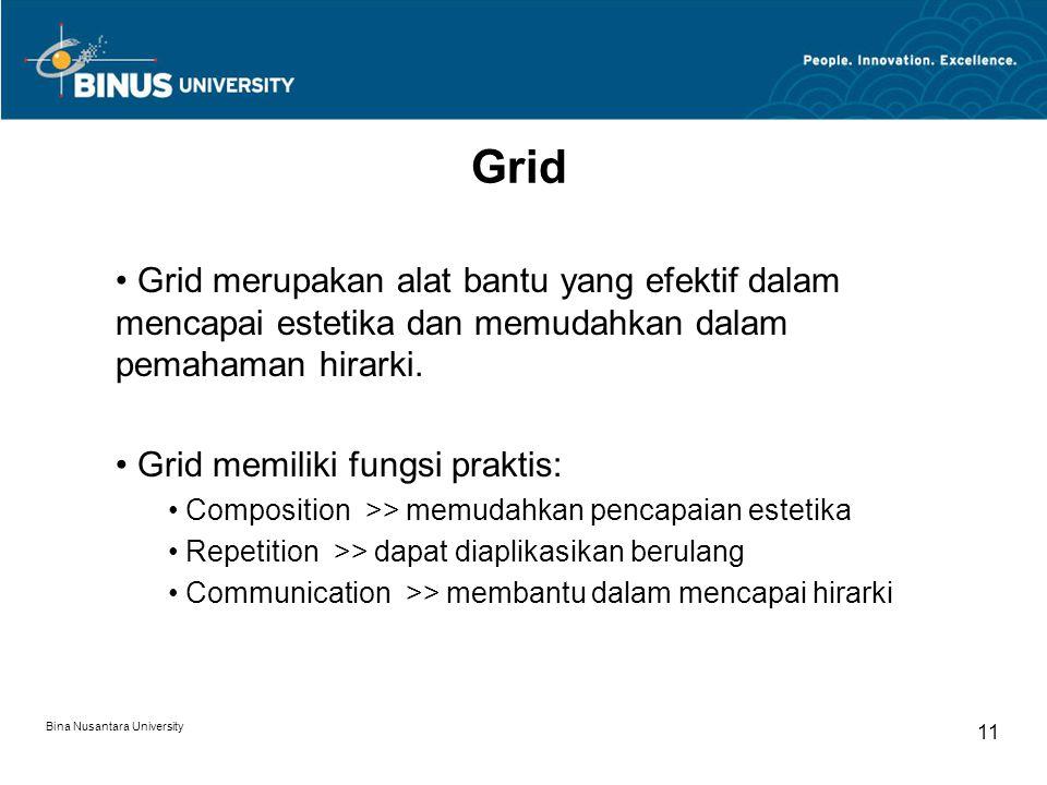Grid Grid merupakan alat bantu yang efektif dalam mencapai estetika dan memudahkan dalam pemahaman hirarki.