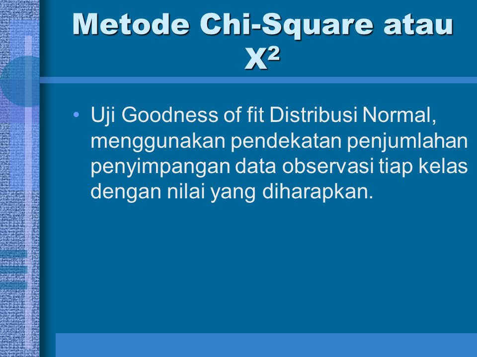 Metode Chi-Square atau X2