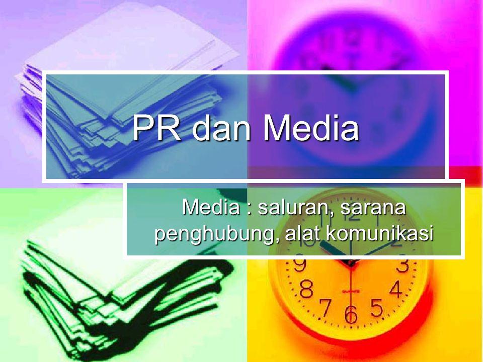 Media : saluran, sarana penghubung, alat komunikasi