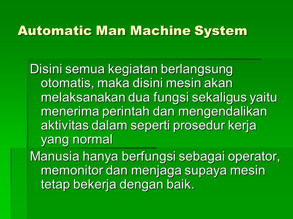 Automatic Man Machine System
