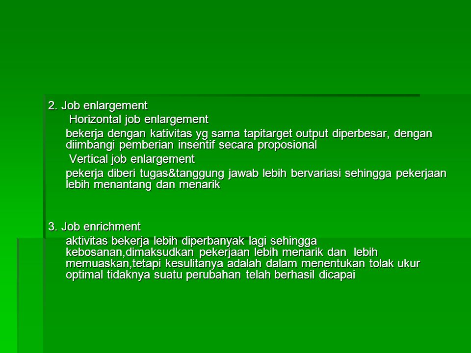 2. Job enlargement Horizontal job enlargement.