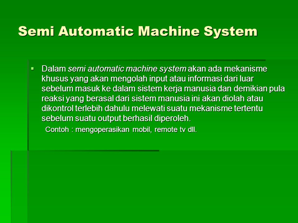 Semi Automatic Machine System