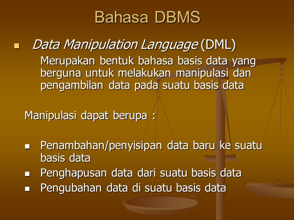 Bahasa DBMS Data Manipulation Language (DML)