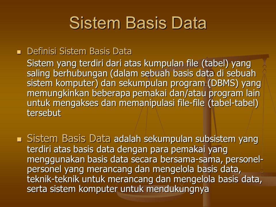 Sistem Basis Data Definisi Sistem Basis Data.