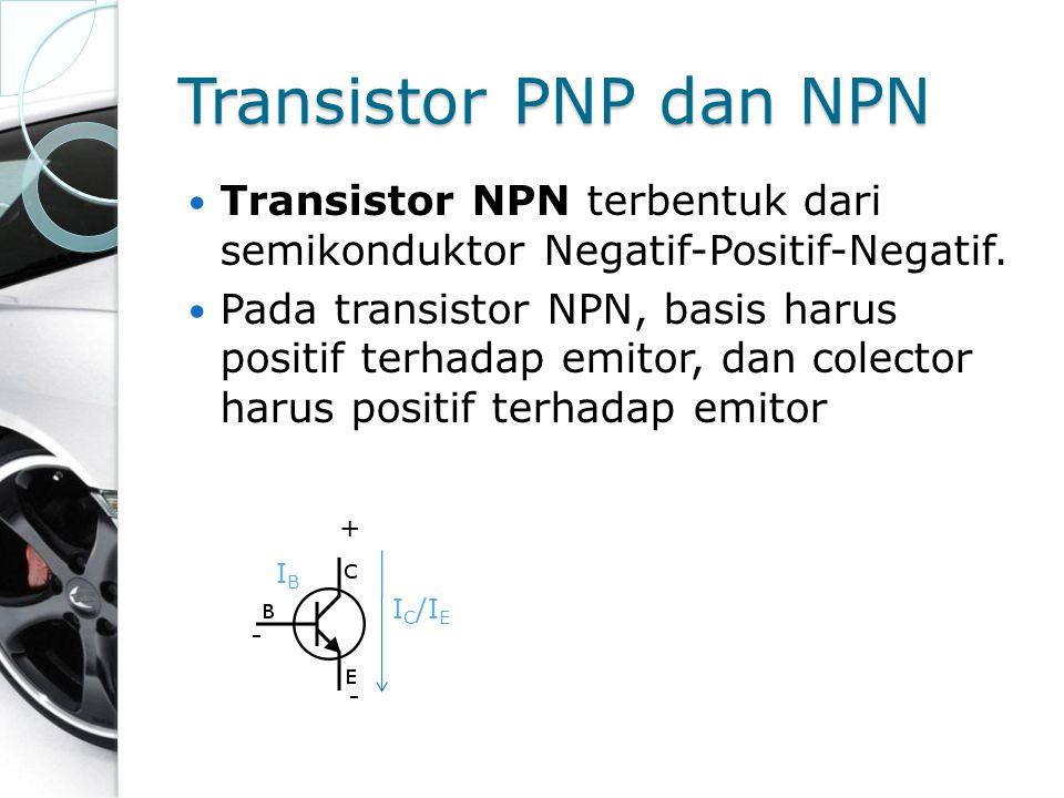 Transistor PNP dan NPN Transistor NPN terbentuk dari semikonduktor Negatif-Positif-Negatif.