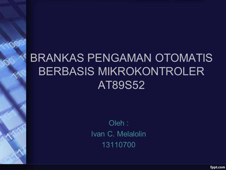 BRANKAS PENGAMAN OTOMATIS BERBASIS MIKROKONTROLER AT89S52