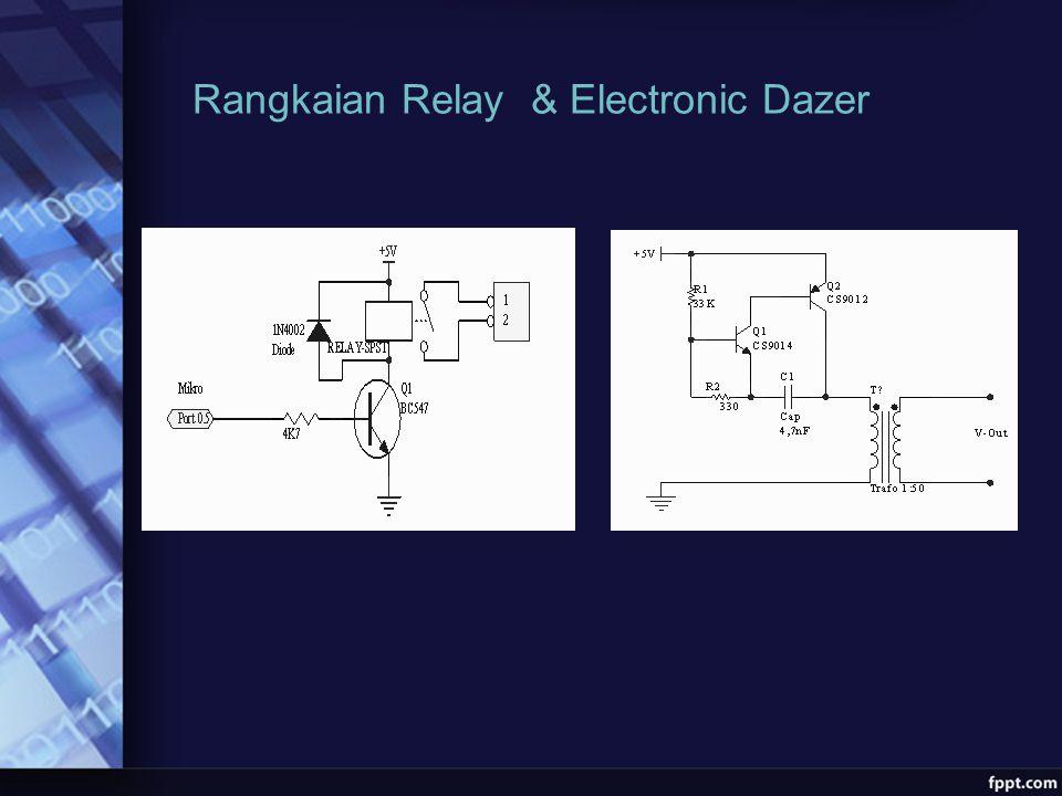 Rangkaian Relay & Electronic Dazer
