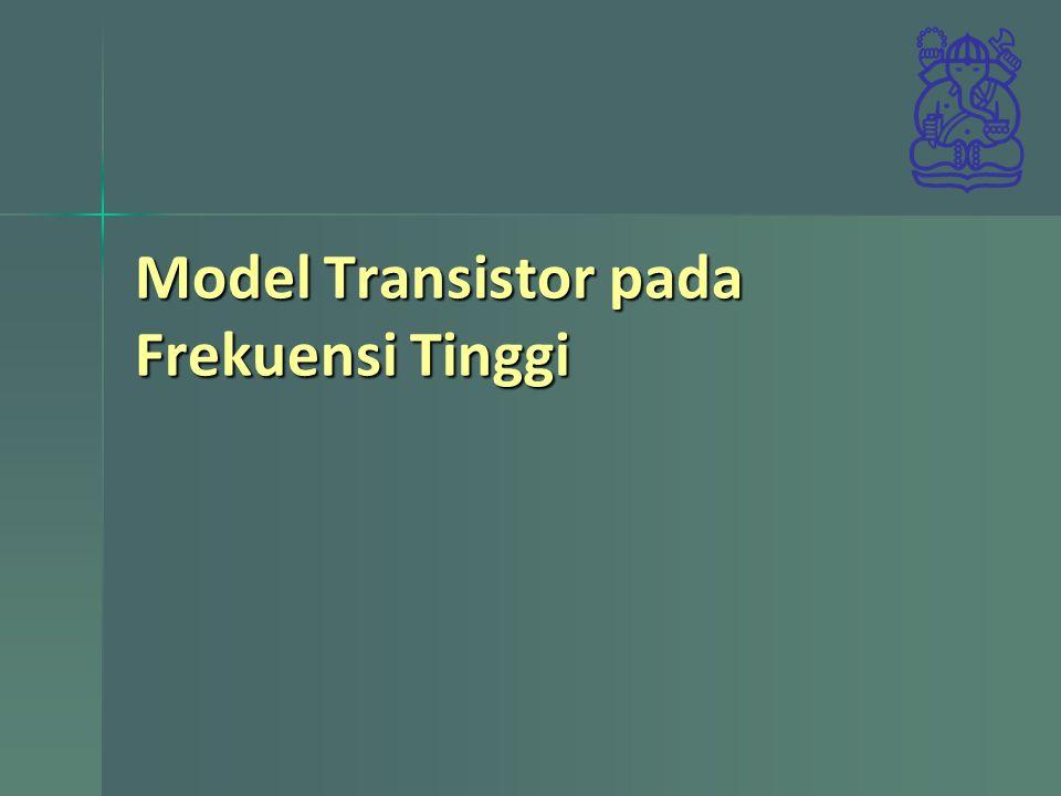 Model Transistor pada Frekuensi Tinggi