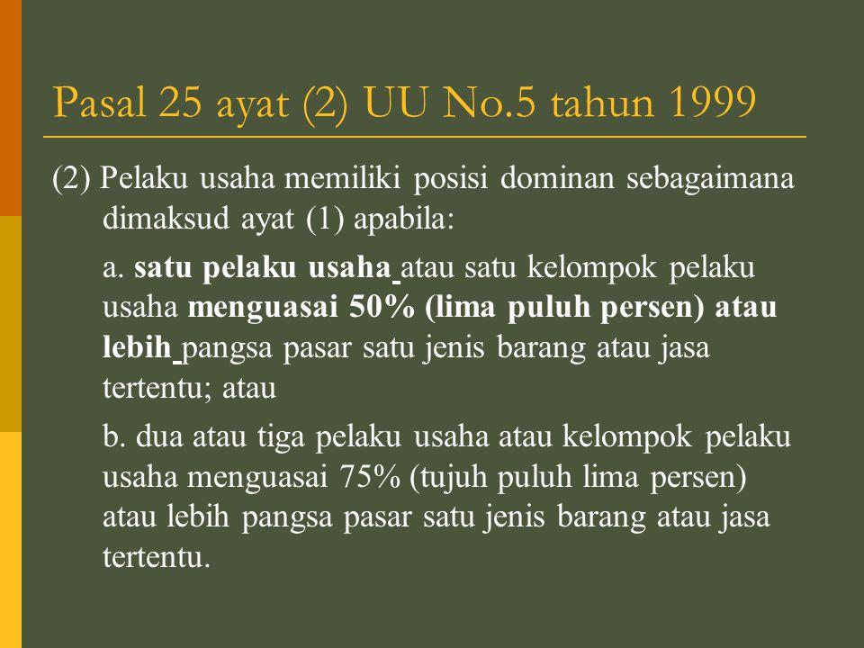 Pasal 25 ayat (2) UU No.5 tahun 1999