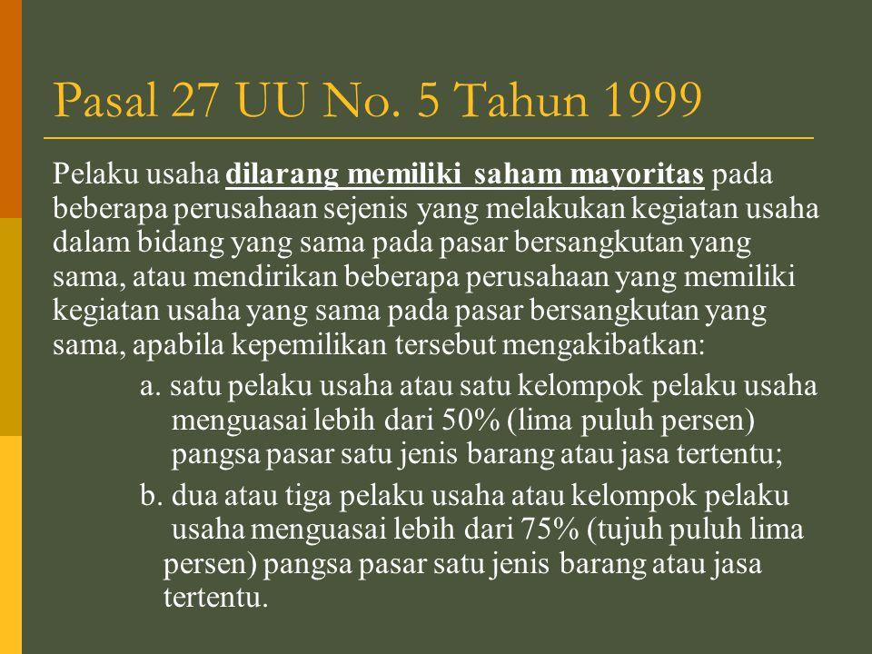 Pasal 27 UU No. 5 Tahun 1999