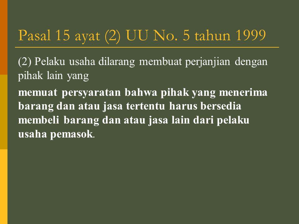 Pasal 15 ayat (2) UU No. 5 tahun 1999