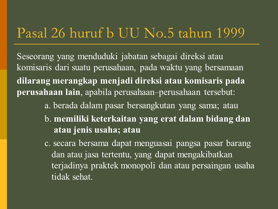 Pasal 26 huruf b UU No.5 tahun 1999