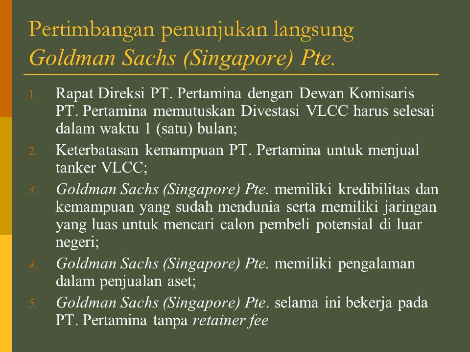Pertimbangan penunjukan langsung Goldman Sachs (Singapore) Pte.