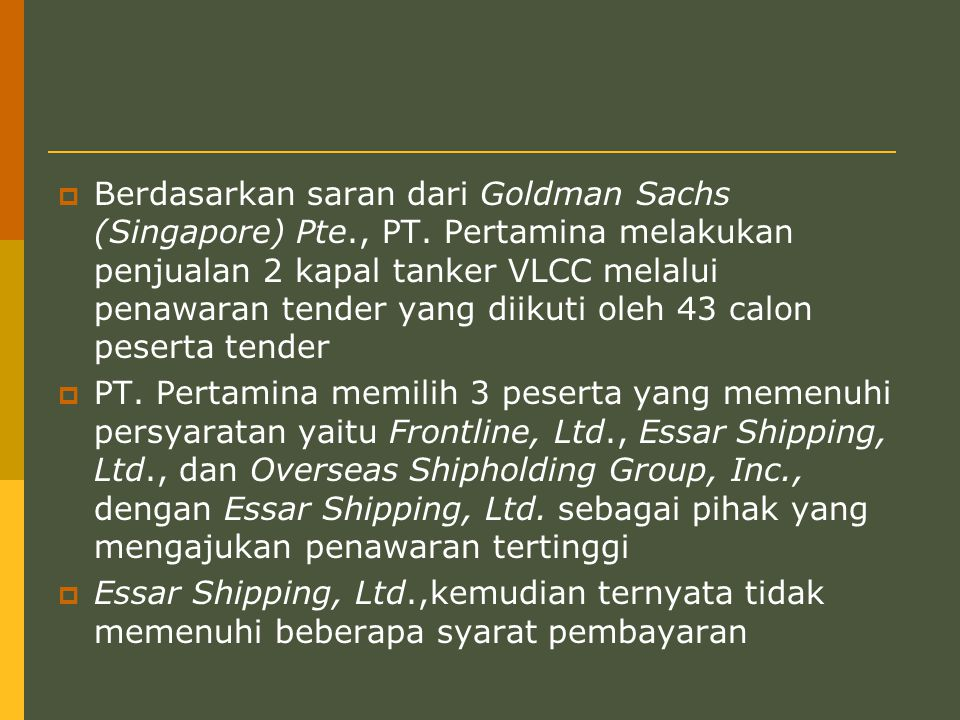 Berdasarkan saran dari Goldman Sachs (Singapore) Pte. , PT