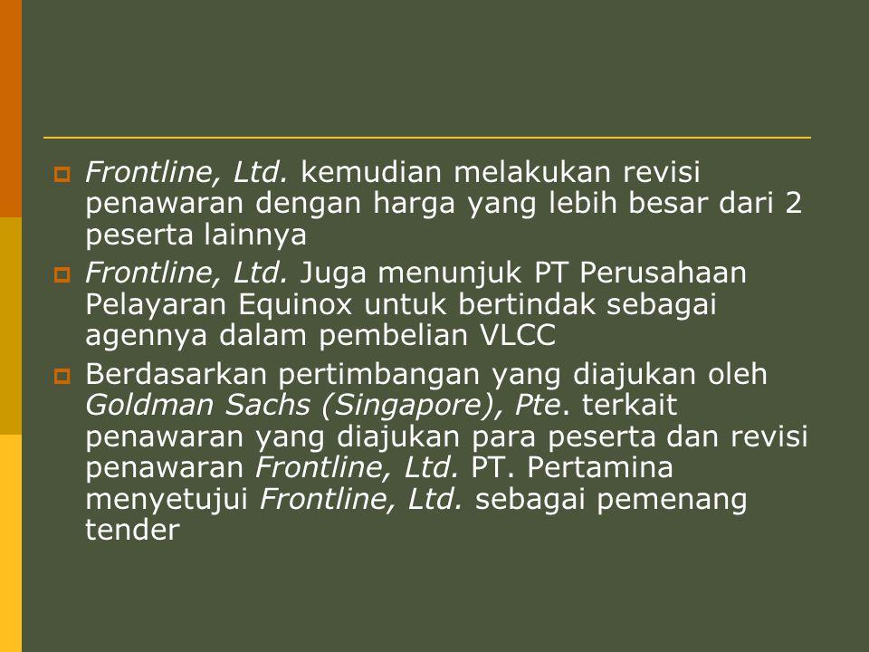Frontline, Ltd. kemudian melakukan revisi penawaran dengan harga yang lebih besar dari 2 peserta lainnya