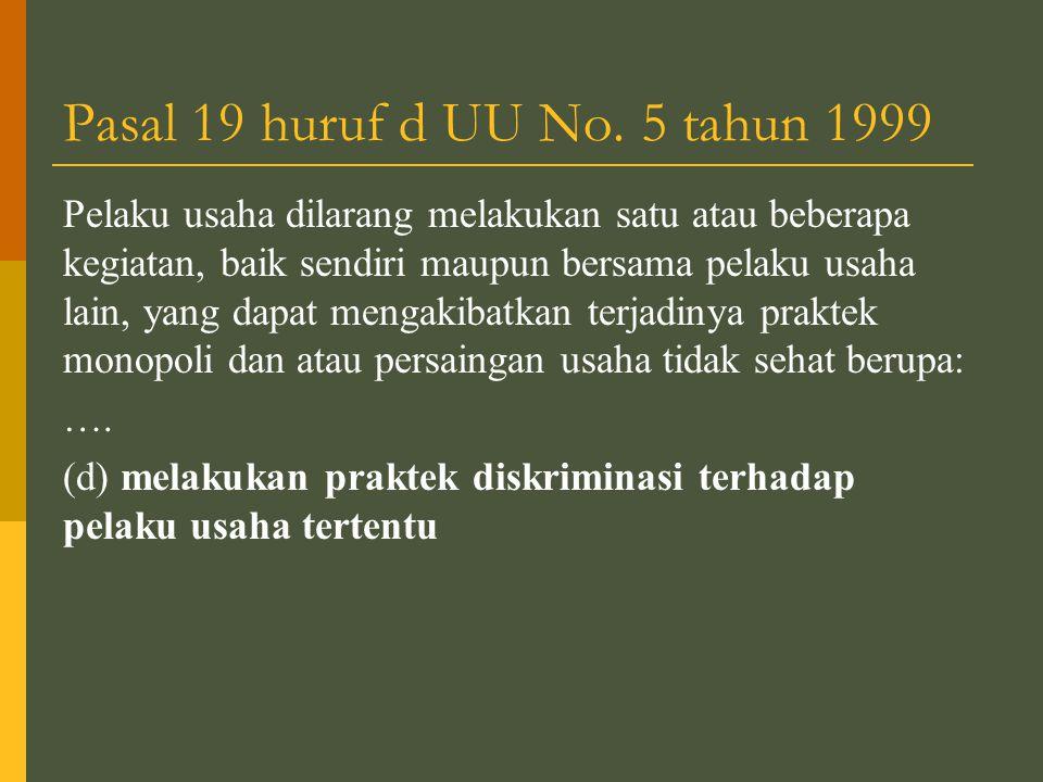 Pasal 19 huruf d UU No. 5 tahun 1999