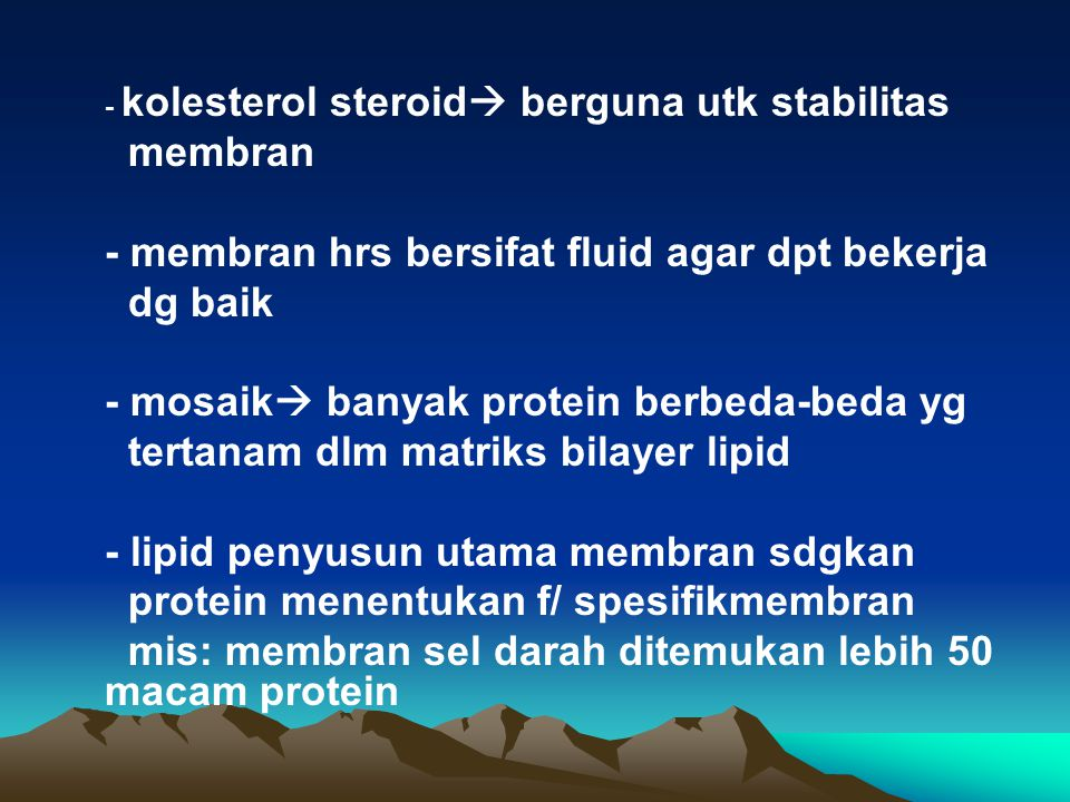 - membran hrs bersifat fluid agar dpt bekerja dg baik
