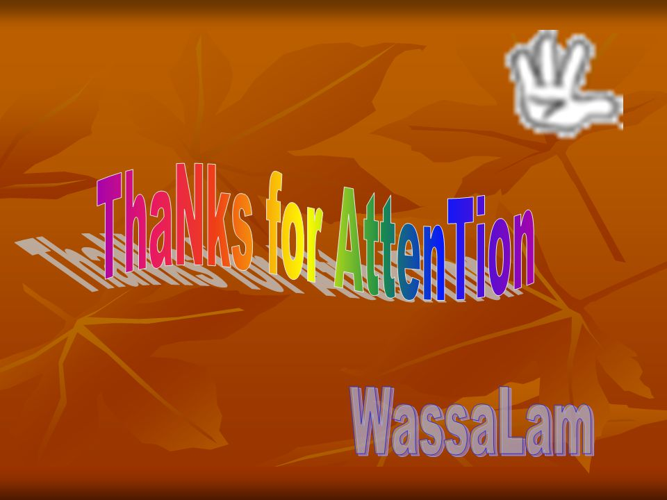 ThaNks for AttenTion WassaLam