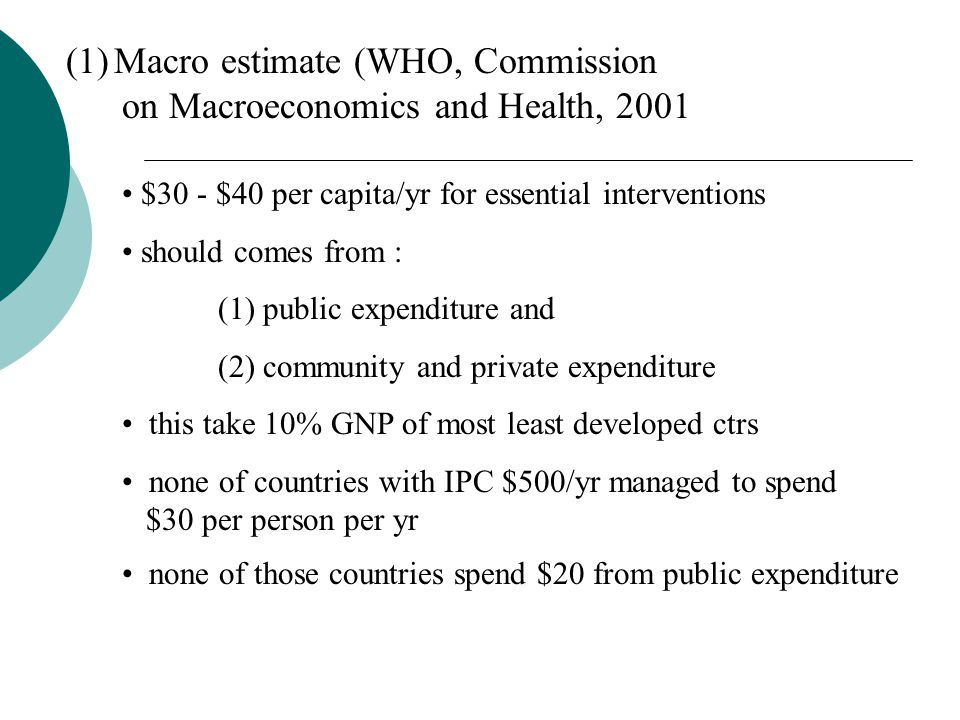 Macro estimate (WHO, Commission on Macroeconomics and Health, 2001