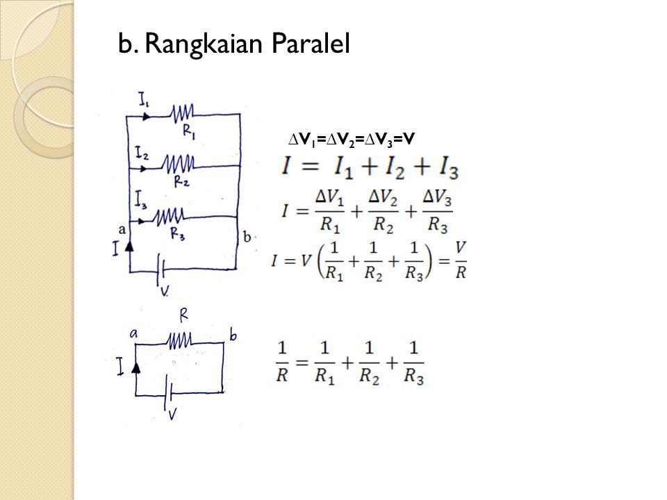 b. Rangkaian Paralel ∆V1=∆V2=∆V3=V