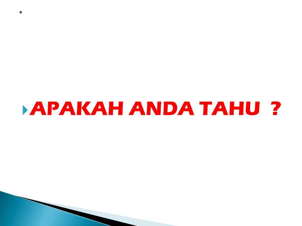 APAKAH ANDA TAHU