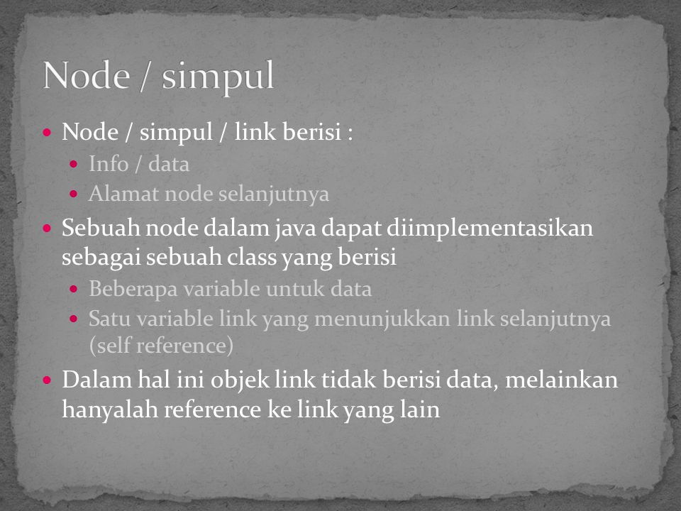 Node / simpul Node / simpul / link berisi :
