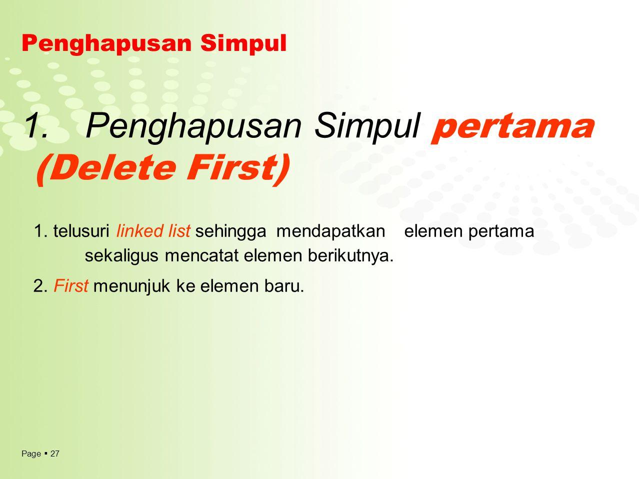 1. Penghapusan Simpul pertama (Delete First)