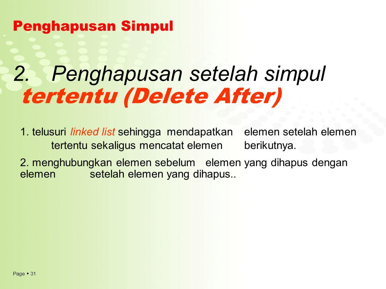 2. Penghapusan setelah simpul tertentu (Delete After)